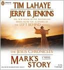 Mark's Story (Jesus Chronicles Series #2) book written by Tim LaHaye