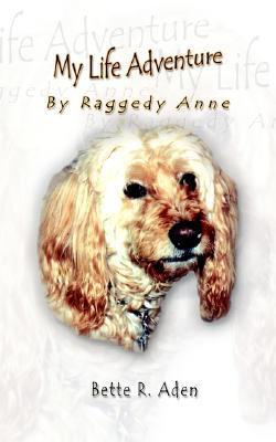 My Life Adventure book written by Bette R. Aden