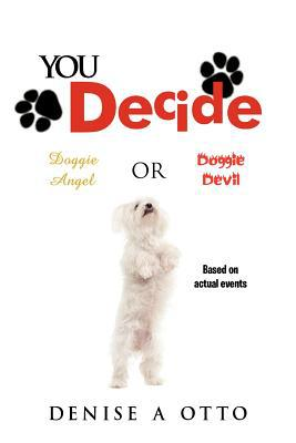YOU DECIDE book written by DENISE A OTTO
