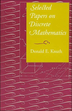 Selected Papers on Discrete Mathematics book written by Donald Ervin Knuth