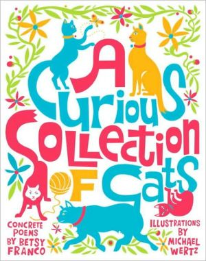 Curious Collection of Cats book written by Betsy Franco