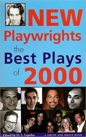 New Playwrights: The Best Plays of 2000 book written by D. L. Lepidus