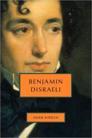Benjamin Disraeli book written by Adam Kirsch