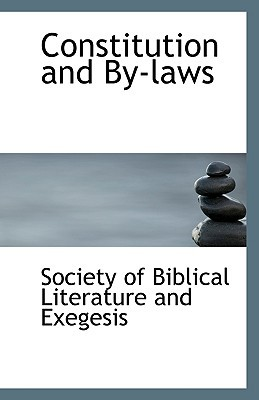 Constitution and By-Laws book written by Of Biblical Literature and Exegesis, Soc