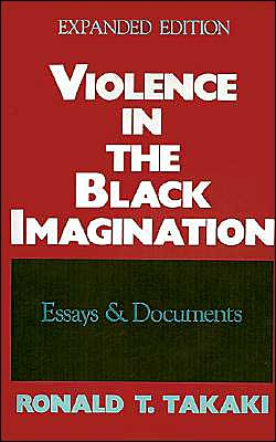Violence in the Black Imagination: Essays and Documents book written by Ronald T. Takaki