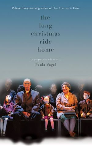 Long Christmas Ride Home book written by Paula Vogel