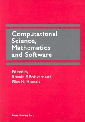 Computational Science, Mathematics and Software Proceedings of the International Symposium o... written by Ronald F. Boisvert