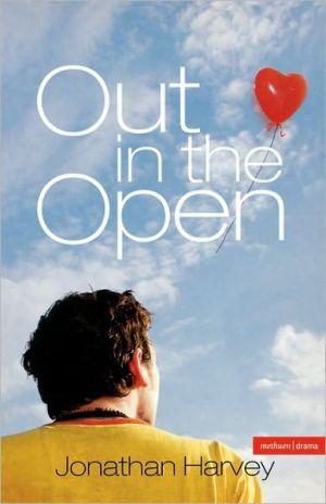 Out In Open book written by Jonathan Harvey