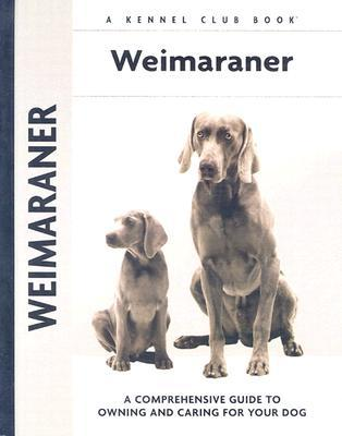 Weimaraner (Kennel Club Dog Breed Series) book written by Lavonia Harper