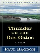 Thunder on the DOS Gatos book written by Paul Bagdon