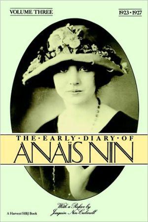 Early Diary Anais Nin Vol 3 1923-1927 book written by Nin