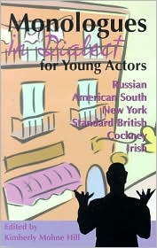 Great Monologues in Dialect for Young Actors book written by Kimberly Mohne