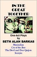 In the Great Together: One-Act Plays book written by Seth Alan Barkas