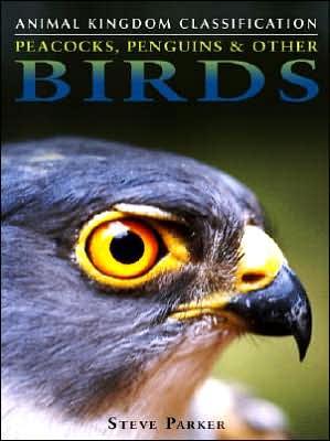 Peacocks, Penguins & Other Birds book written by Steve Parker