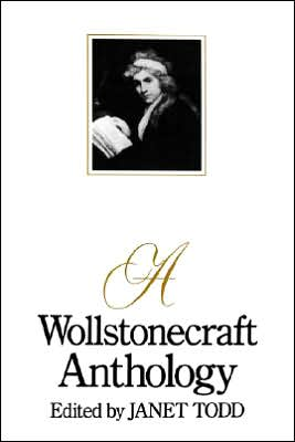 A Wollstonecraft Anthology book written by Janet Todd