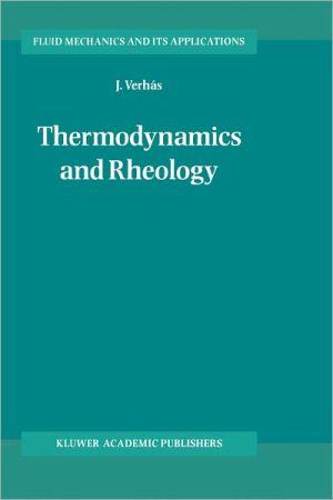 Thermodynamics and Rheology book written by J. Verh s