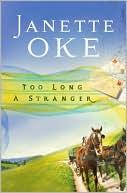 Too Long a Stranger book written by Janette Oke