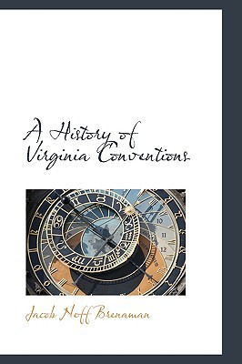 A History of Virginia Conventions written by Jacob Neff Brenaman