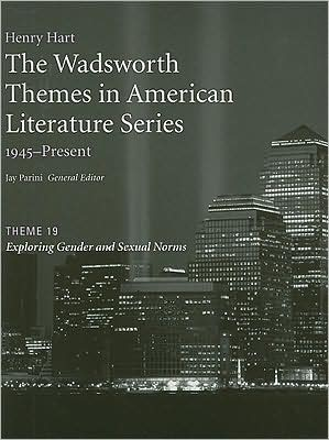 The Wadsworth Themes American Literature Series, 1945-Present, Theme 19: Exploring Gender and Sexual Norms, Vol. 5 written by Jay Parini