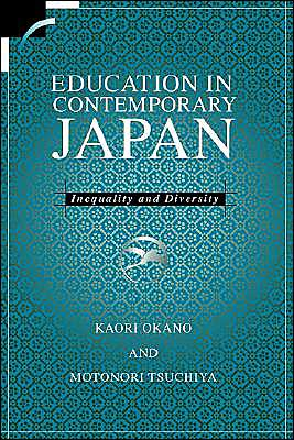 Education in Contemporary Japan: Inequality and Diversity book written by Kaori Okano