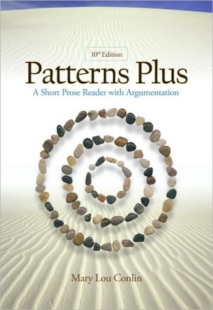 Patterns Plus: A Short Prose Reader with Argumentation book written by Mary Conlin