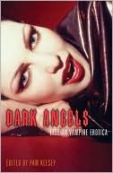 Dark Angels: Lesbian Vampire Erotica book written by Pam Keesey