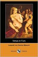 Venus in Furs (Dodo Press) book written by Leopold Von Sacher-Masoch