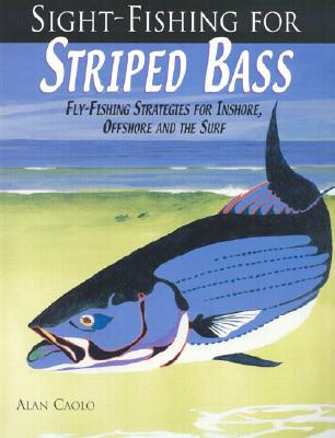 SIGHT-FSHNG STRIPED BASS, SB book written by Alan Caolo