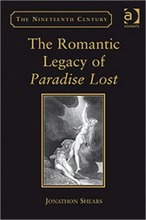 The Romantic Legacy of Paradise Lost book written by Jonathon Shears