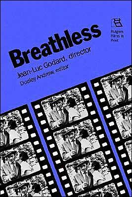 Breathless: Jean-Luc Godard, Director (Rutgers Films In Print) book written by Jean-Luc Godard