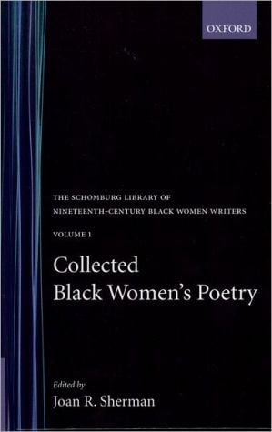 Collected Black Women's Poetry, Vol. 1 written by Joan Rita Sherman