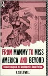 From Mammy to Miss America and Beyond book written by K. Sue Jewell