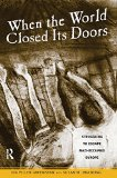 When the World Closed Its Doors: Struggling to Escape Nazi-occupied Europe book written by Ida Piller-Greenspan