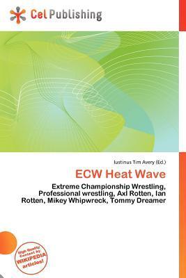 Ecw Heat Wave written by Iustinus Tim Avery