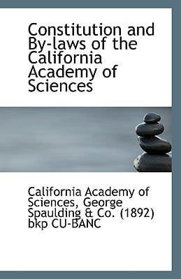 Constitution and By-Laws of the California Academy of Sciences book written by Academy of Sciences, California