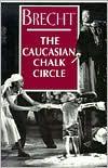 The Caucasian Chalk Circle book written by Bertolt Brecht