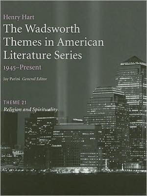 The Wadsworth Themes American Literature Series, 1945-Present, Theme 21: Religion and Spirituality book written by Jay Parini