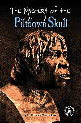 The Mystery of the Piltdown Skull book written by Pat Perrin
