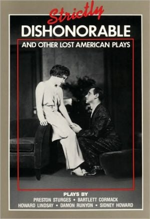 Strictly Dishonorable and Other Lost American Play book written by Richard Nelson