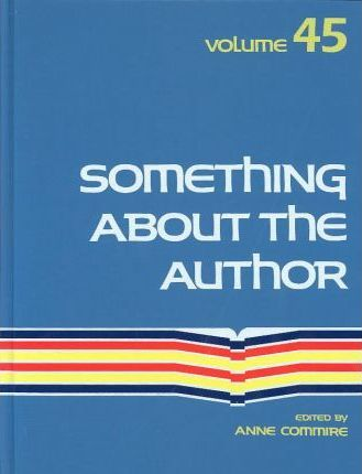 Something about the Author, Vol. 45 written by Anne Commrie