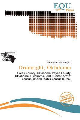 Drumright, Oklahoma written by Wade Anastasia Jere