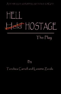 Hell Hostage: The Play book written by Tonshea Carroll