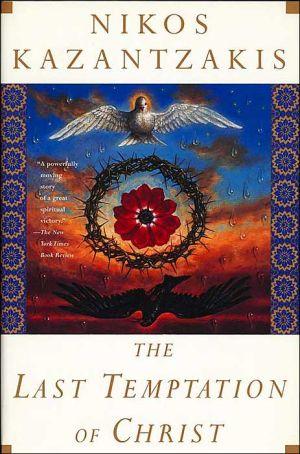 The Last Temptation of Christ book written by Nikos Kazantzakis
