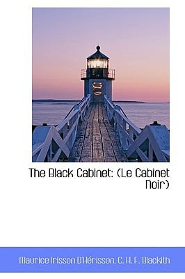 The Black Cabinet: Le Cabinet Noir written by D'Hrisson, Maurice Irisson