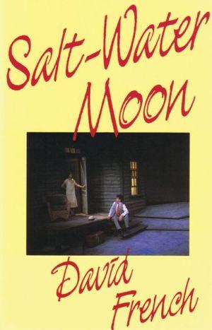Salt-Water Moon book written by David French