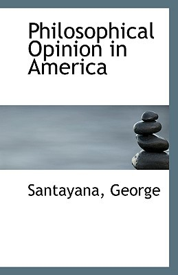Philosophical Opinion in America book written by George, Santayana