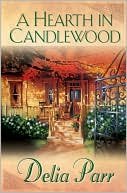 Hearth in Candlewood book written by Delia Parr