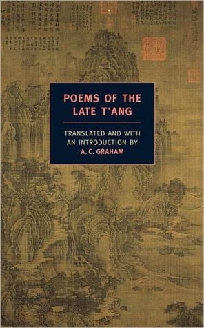 Poems of the Late T'ang book written by A.C. Graham