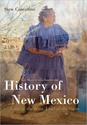 History of New Mexico: Land of the Brave, Land of the Slaves book written by Cosentino, Stew
