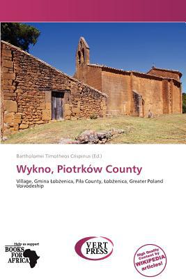Wykno, Piotrk W County written by Bartholomei Timotheos Crispinus